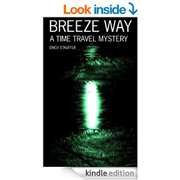 Breeze Way- A Time Travel Mystery [Kindle Edition]