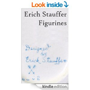 Erich Stauffer Figurines [Kindle Edition]