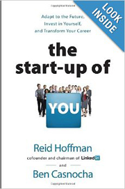 The Start-up of You- Adapt to the Future, Invest in Yourself, and Transform Your Career