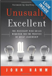 Unusually Excellent- The Necessary Nine Skills Required for the Practice of Great Leadership